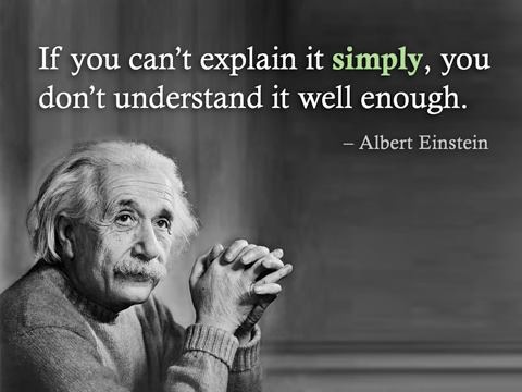 if-you-cant-explain-it-simply-you-dont-understand-it-well-enough-albert-einstein